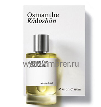 Maison Crivelli Osmanthe Kodoshan
